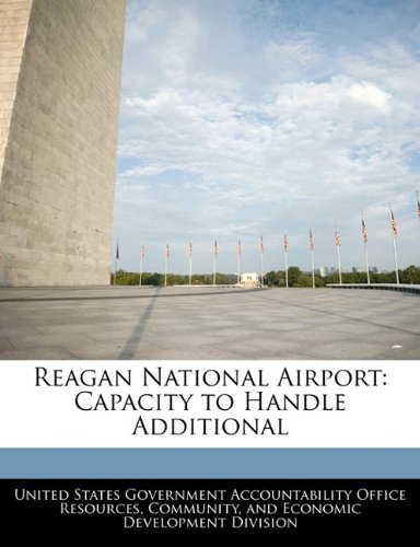 Reagan National Airport (Reagan National Airport: Capacity to Handle Additional)