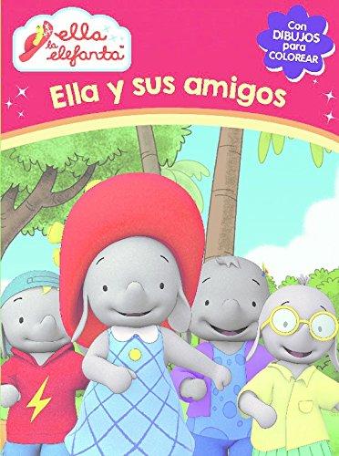 Ella y sus amigos (Ella la elefanta. Actividades) por Varios autores