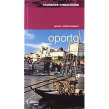Oporto (Ciudades irrepetibles)