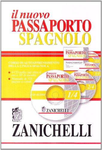 Nuovo passaporto spagnolo. Corso di autoapprendimento della lingua spagnola. Con 4 CD Audio