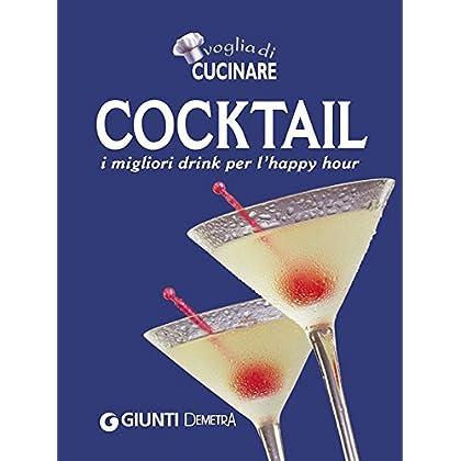 Cocktail: I Migliori Drink Per L'happy Hour (Compatti Cucina)