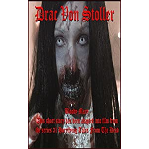 Bloody Mary (31 Horrifying Tales From The Dead Book 3)