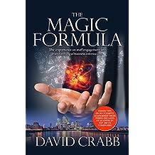 The Magic Formula: The ramblings of a madman or sound Leadership guidance (English Edition)