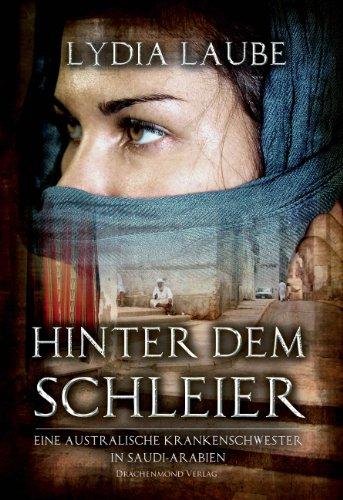 Buchseite und Rezensionen zu 'Hinter dem Schleier: Eine australische Krankenschwester in Saudi Arabien' von Lydia Laube