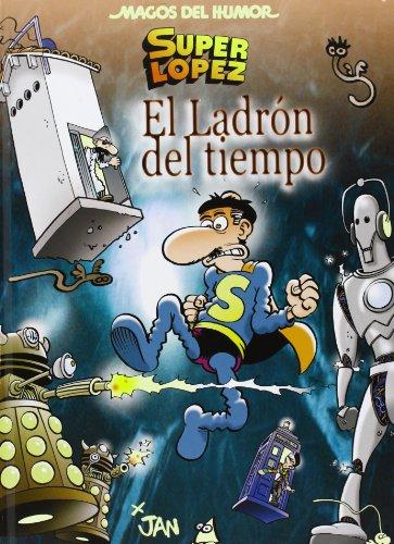 El ladrón del tiempo (Magos del Humor Superlópez 158)