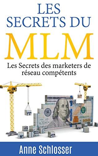 les-secrets-du-mlm-les-secrets-des-marketers-de-reseau-competents