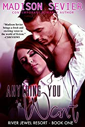 Anything You Want: A River Jewel Resort Romance (River Jewel Resort Series Book 1)