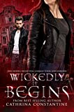 Wickedly It Begins: The Wickedly Series Prequel by Cathrina Constantine