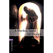 Oxford Bookworms Library: Oxford Bookworms 4. A Morbid Taste for Bones: 1400 Headwords