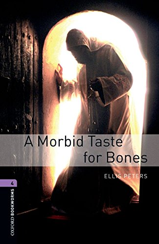 Oxford Bookworms Library: 9. Schuljahr, Stufe 2 - A Morbid Taste for Bones: Reader (Oxford Bone)