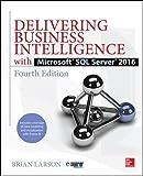 Delivering Business Intelligence with Microsoft SQL Server 2016 (Database & ERP - OMG)