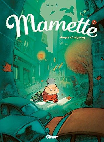 Mamette - Tome 01: Anges et Pigeons par Nob