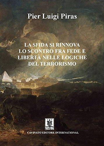 La sfida si rinnova. Lo scontro fra fede e libertà nelle logiche del terrorismo por Pier Luigi Piras