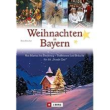 """Weihnachten in Bayern: Von Martini bis Dreikönig - Traditionen und Bräuche für die """"Staade Zeit"""". (J. Berg Verlag)"""