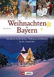Weihnachten in Bayern: Von Martini bis Dreikönig - Traditionen und Bräuche für die