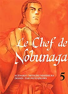 Le Chef de Nobunaga Edition simple Tome 5