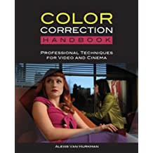 The Color Correction Handbook: Professional Techniques for Video and Cinema