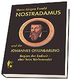 Nostradamus und die Johannes-Offenbarung: Beginn der Endzeit - aber kein Weltenende! Komplettwerk aus drei Bänden