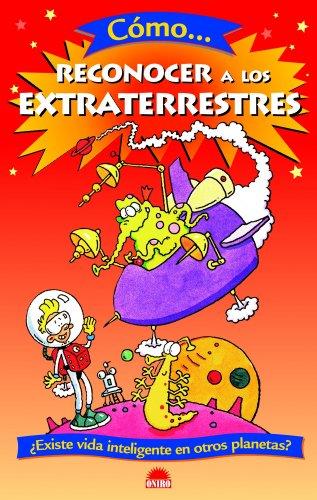 Cómo-- reconocer a los extraterrestres (El Juego De La Ciencia/ The Science Game, Band 43)