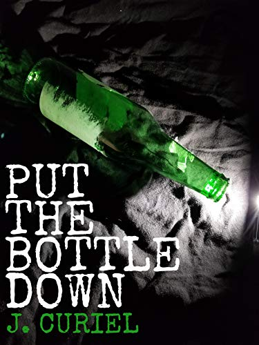 Put the Bottle Down (English Edition)