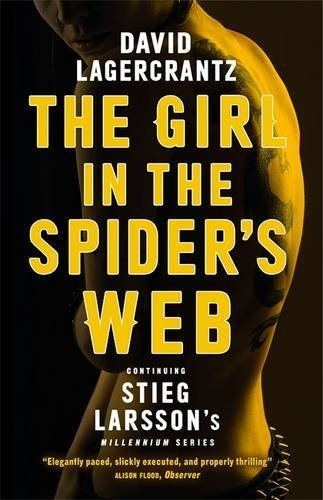The Girl in the Spider's Web: Continuing Stieg Larsson's Millennium Series by David Lagercrantz (2016-04-07)