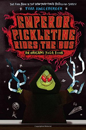 Emperor Pickletine Rides the Bus: An Origami Yoda Book (Origami Yoda Books)