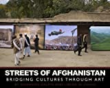 Streets of Afghanistan: Bridging Cultures through Art by Shannon Galpin (2013-10-29)