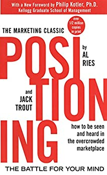 Positioning: The Battle for Your Mind di [Ries, Al, Ries, Al, Trout, Jack, Trout, Jack]