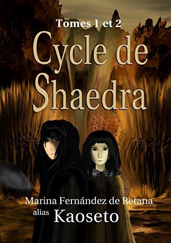 Cycle de Shaedra: Tomes 1 et 2