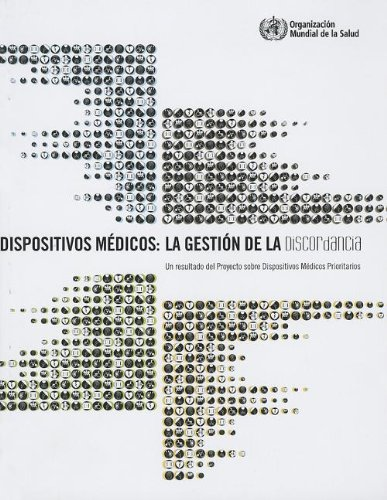 Dispositivos Médicos: La Gestión de la Discordancia por World Health Organization