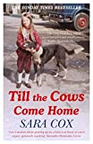 Till the Cows Come Home: The Sunday Times Bestseller