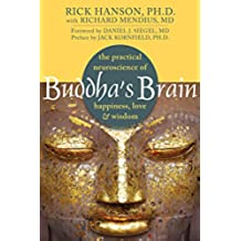 Buddha's Brain: The Practical Neuroscience of Happiness, Love, and Wisdom (English Edition)