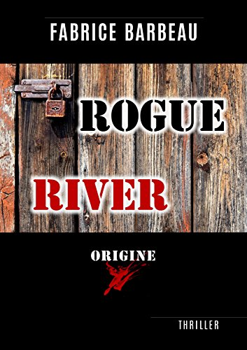 Rogue River: Origine (French Edition)