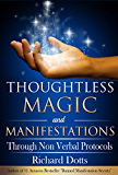 Thoughtless Magic and Manifestations: Through Non Verbal Protocols (English Edition)