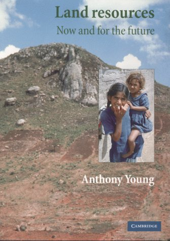 Land Resources: Now And For The Future by Anthony Young (2014-09-18)