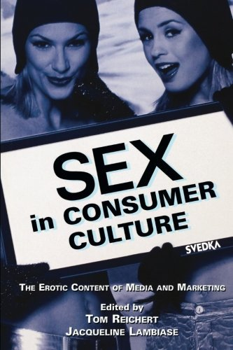 Sex in Consumer Culture: The Erotic Content of Media and Marketing (Routledge Communication Series) (2005-09-02) par unknown