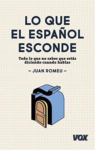 Lo que el español esconde (Vox - Lengua Española - Manuales Prácticos)