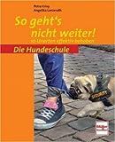 So geht's nicht weiter: Unarten effektiv beheben von Krivy. Petra (2009) Taschenbuch