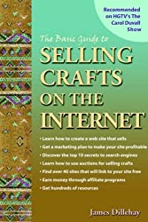 The Basic Guide to Selling Crafts on the Internet by James Dillehay (2000-09-01)