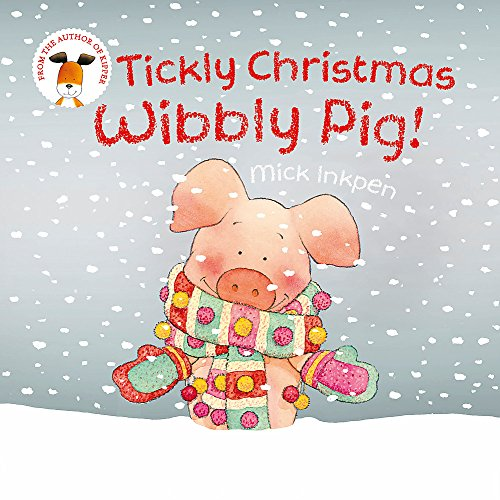 Wibbly Pig: Tickly Christmas Wibbly Pig