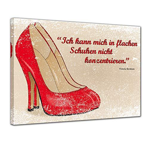 Keilrahmenbild mit Zitat - Ich kann Mich in flachen Schuhen Nicht konzentrieren. (Victoria Beckham) 120x90 cm - Sprüche und Zitate - Kunstdruck mit Sprichwörtern - Vers - Bild auf Leinwand