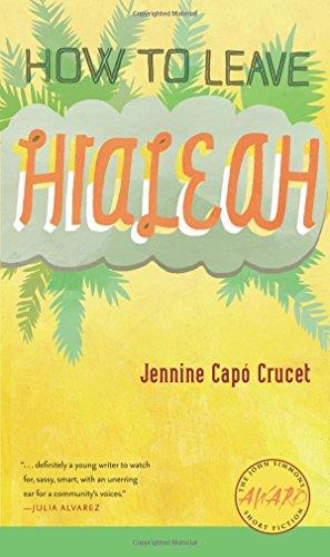 How to Leave Hialeah (Iowa Short Fiction Award) por Jennine Cap Crucet