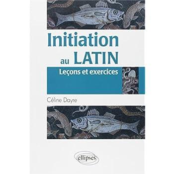 Initiation au Latin Leçons & Exercices