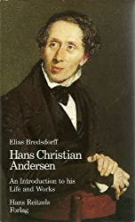 Hans Christian Andersen: An introduction to his life and works