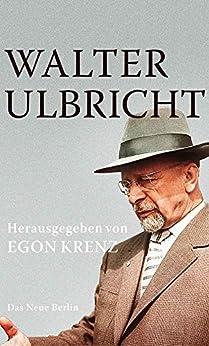 Walter Ulbricht (German Edition) by [Krenz (Hrsg.), Egon]