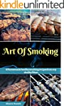 Art of Smoking: 60 homemade healthy s...