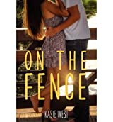 By West, Kasie ( Author ) [ On the Fence By Jul-2014 Paperback