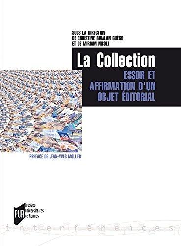 La Collection : Essor et affirmation d'un objet éditorial (Europe/Amériques XVIIIe-XXIe)
