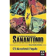 C'è da rodersi il fegato: Le inchieste del commissario Sanantonio: 10