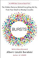 Bursts: The Hidden Patterns Behind Everything We Do, from Your E-mail to Bloody Crusades (English Edition)